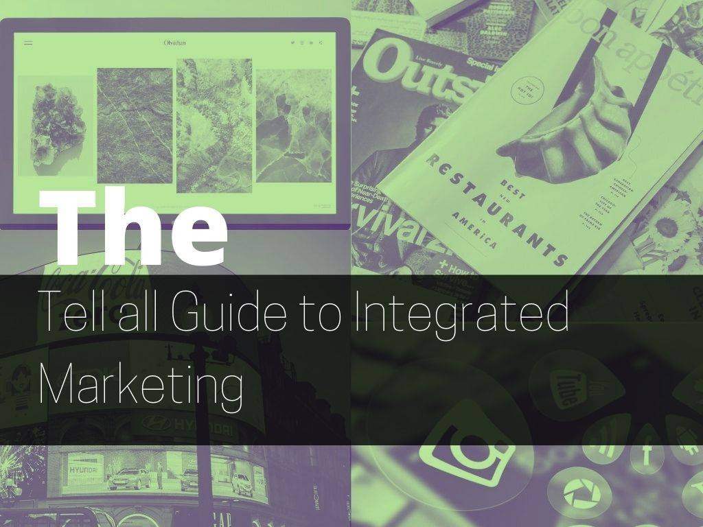 the tell all guide to integrated marketing