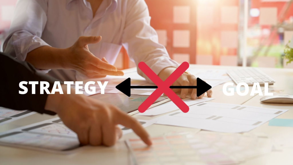 strategy does not align with goals